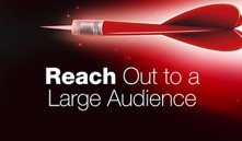 Reach out to a large audience