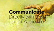 Communicate directly with your target audience